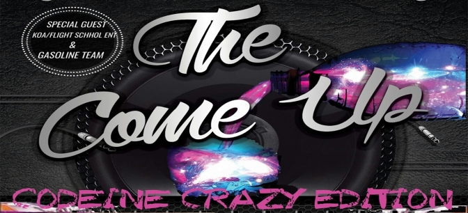"The Come Up Artist Show Case; ""Codeine Crazy Edition"""